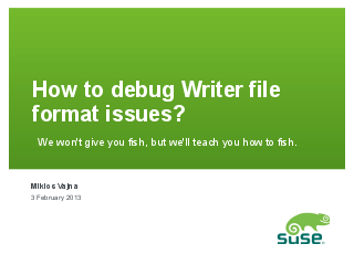 How to debug Writer file format issues?