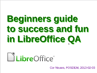 Beginners guide to success and fun in LibreOffice QA